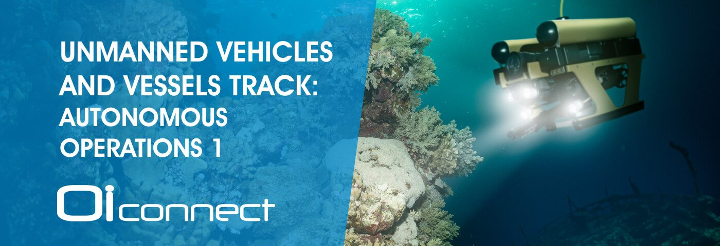 Unmanned Vehicles and Vessels Track: Autonomous Operations 1