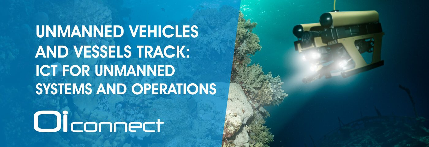 Unmanned Vehicles and Vessels Track: ICT for Unmanned Systems and Operations