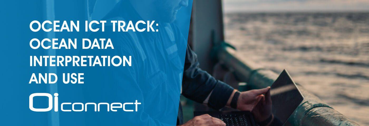 Ocean ICT Track: Ocean Data Interpretation and Use