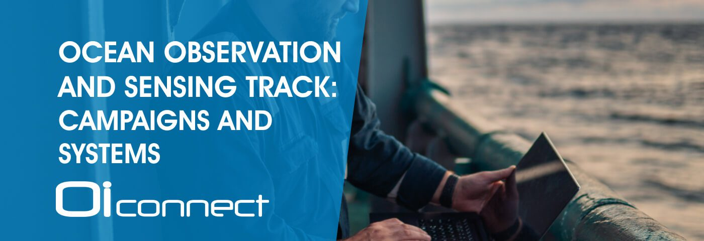 Ocean Observation and Sensing Track: Campaigns and Systems