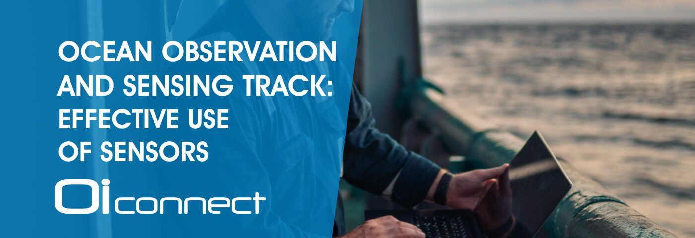 Ocean Observation and Sensing Track: Effective Use of Sensors